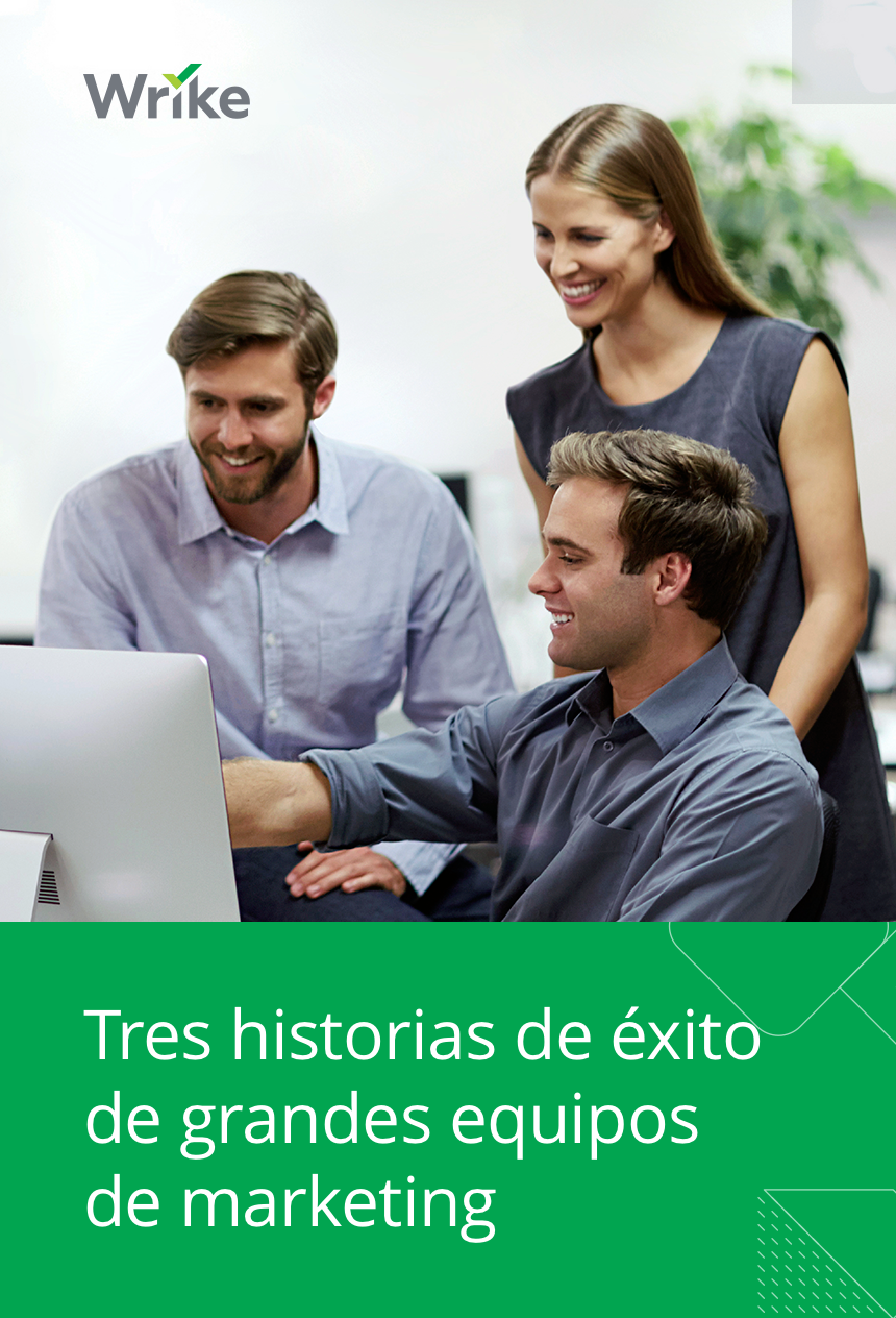 Tres historias de éxito de grandes equipos de marketing